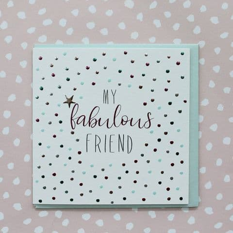 MY FABULOUS FRIEND CARD