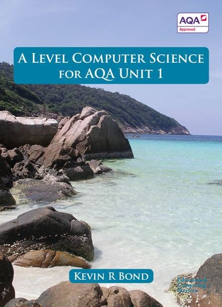 A Level Computer Science for AQA Unit 1 Print version (P & P added at checkout)